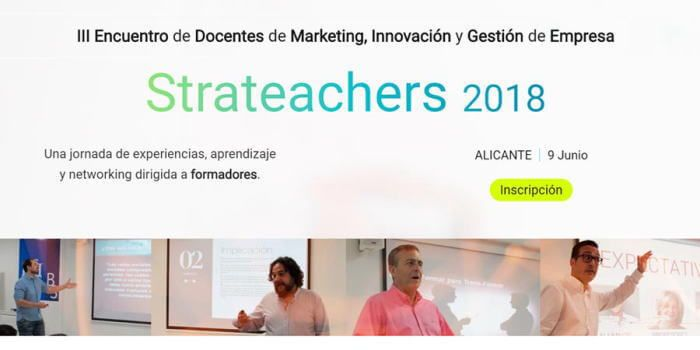 Strateachers-2018, Tercer encuentro de docentes de innovación y marketing en Alicante